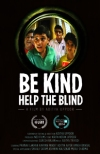 be kind help the blind