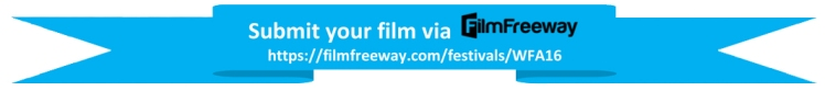 Visit https://filmfreeway.com/festival/WFA16 to submit your film